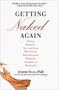 Getting Naked Again: Dating, Romance, Sex, and Love When You've Been Divorced, Widowed, Dumped, or Distracted