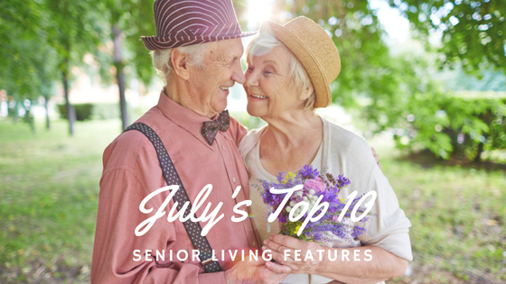 Senior Living Features:  July's Top 10