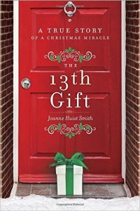 13th Gift A True Story of a Christmas Miracle Book